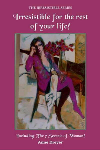 Irresistible for the rest of your life by Anne Dreyer